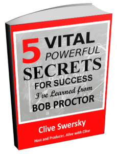 5 Vital Powerful Secrets for Success I've Learned from Bob Proctor