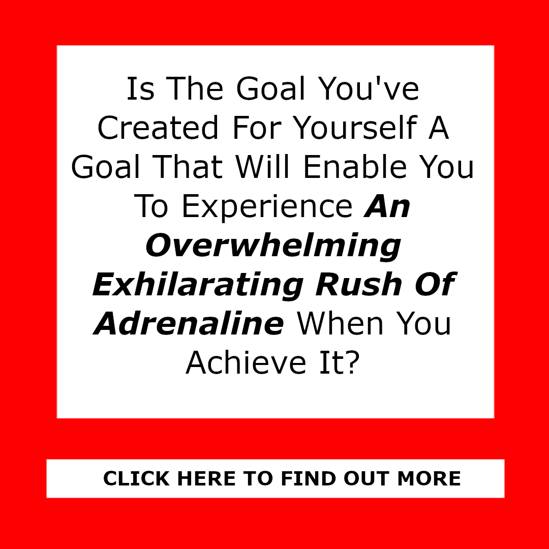 Goal Creation - Rush of Adrenaline