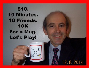 $10. 10 Minutes. 10 Friends. 10K